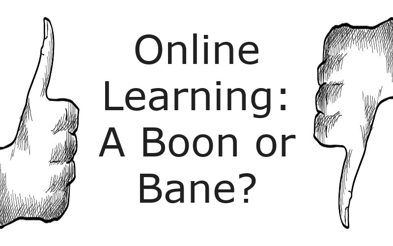 Online Learning: A Boon or Bane